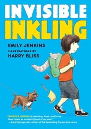 Invisible Inkling ebook by Emily Jenkins,Harry Bliss