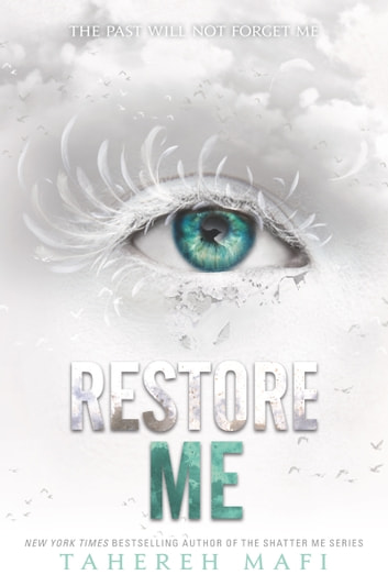 Restore Me eBook by Tahereh Mafi