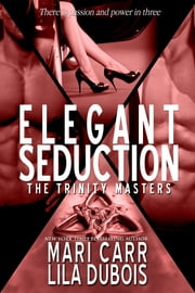 Elegant Seduction ebook by Mari Carr,Lila Dubois