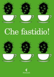 Che fastidio! ebook by Autori Vari