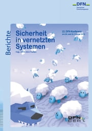 Sicherheit in vernetzten Systemen - 22. DFN-Konferenz ebook by