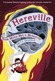 Hereville - How Mirka Met a Meteorite ebook by Barry Deutsch