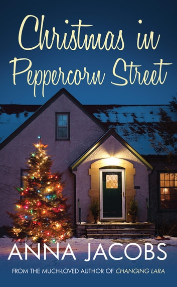 Christmas in Peppercorn Street - A festive tale of family, friendship and love ebook by Anna Jacobs
