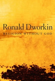 Religion without God ebook by Ronald Dworkin