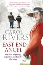 East End Angel ebook by Carol Rivers