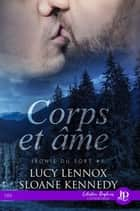 Corps et âme - Ironie du sort #3 ebook by Christelle S., Lucy Lennox, Sloane Kennedy