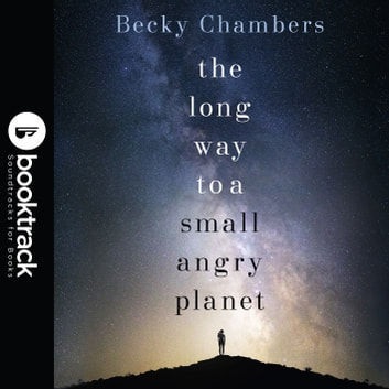 The Long Way to a Small, Angry Planet - Wayfarers 1 audiobook by Becky Chambers