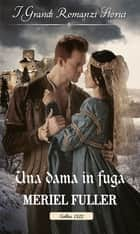 Una dama in fuga ebook by Meriel Fuller