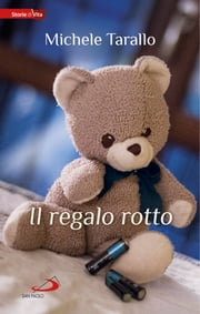 Il regalo rotto ebook by Michele Tarallo