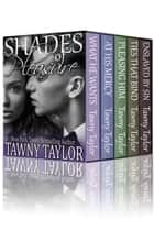 Box Set, Shades of Pleasure (Five Book Bundle) ebook by Tawny Taylor