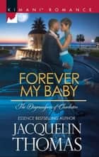 Forever My Baby (Mills & Boon Kimani) (The Dugrandpres of Charleston, Book 1) ebook by Jacquelin Thomas