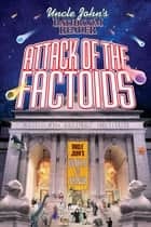 Uncle John's Bathroom Reader Attack of the Factoids ebook by Bathroom Readers' Institute
