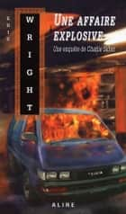 Une affaire explosive - Charlie Salter -6 ebook by Eric Wright