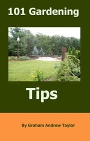 101 Gardening Tips ebook by Kobo.Web.Store.Products.Fields.ContributorFieldViewModel