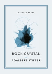 Rock Crystal ebook by Adalbert Stifter, David Bryer