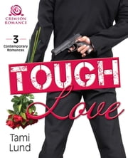 Tough Love - 3 Contemporary Romances ebook by Tami Lund
