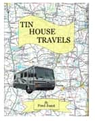 Tin House Travels ebook by Fred Joest