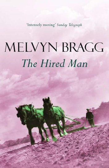 The Hired Man ebook by Melvyn Bragg