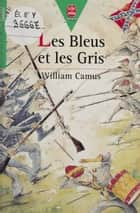 Les Bleus et les Gris : les aventures de Pete Breakfast eBook by William Camus, Bruno Mallart