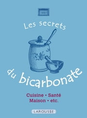 Les Secrets du bicarbonate - 50 usages incontournables ebook by Collectif