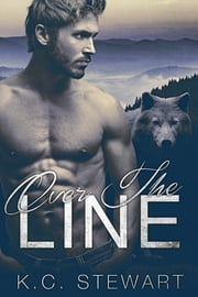 Over the Line ebook by K.C. Stewart