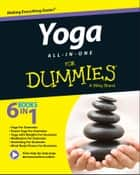 Yoga All-In-One For Dummies ebook by Georg Feuerstein, Doug Swenson, Stephan Bodian,...