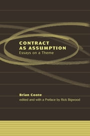 Contract as Assumption - Essays on a Theme ebook by Brian Coote,Rick Bigwood,Rick Bigwood