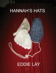 Hannah's Hats ebook by Eddie Lay
