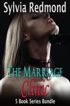 The Marriage Clinic ebook by Sylvia Redmond