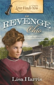 Love Finds You in Revenge, Ohio ebook by Lisa Harris