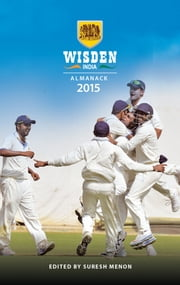 Wisden India Almanack 2015 ebook by Suresh Menon,Suresh Menon