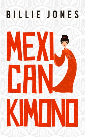 Mexican Kimono ebook by Billie Jones