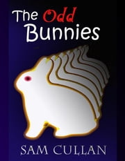 The Odd Bunnies ebook by Sam Cullan