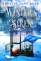 Winter's Siren - A Dark Reimagining of Swan Lake ebook by Krystal Jane Ruin