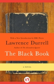 The Black Book - A Novel ebook by Lawrence Durrell,DBC Pierre,Henry Miller