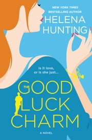 The Good Luck Charm ebook by Helena Hunting