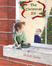The Christmas Elf ebook by DP Scott