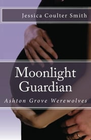 Moonlight Guardian ebook by Jessica Coulter Smith