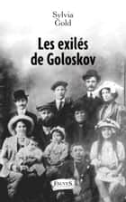 Les exilés de Goloskov ebook by Sylvia Gold