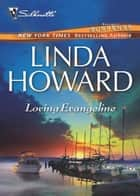 Loving Evangeline (Mills & Boon M&B) ebook by Linda Howard