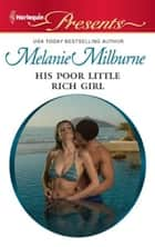 His Poor Little Rich Girl ebook by Melanie Milburne