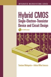 Hybrid CMOS Single-Electron-Transistor Device and Circuit Design ebook by Mahapatra, Santanu