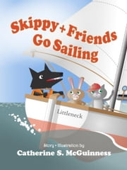 Skippy and Friends Go Sailing ebook by Catherine S. McGuinness