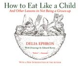How to Eat Like a Child ebook by Delia Ephron