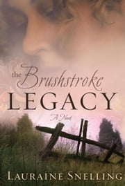 The Brushstroke Legacy ebook by Lauraine Snelling