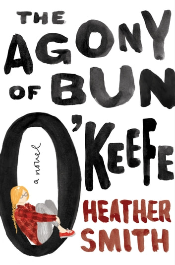 The Agony of Bun O'Keefe ebook by Heather T. Smith