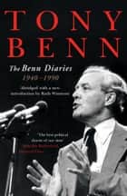 The Benn Diaries ebook by Tony Benn