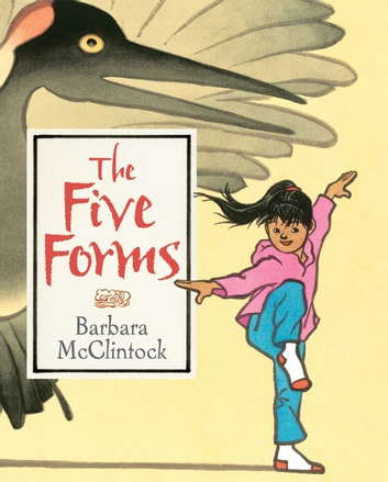 The Five Forms ebook by Barbara McClintock