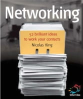 Networking - Work your contacts to supercharge your career ebook by Nicholas King