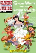 Snow White and the Seven Dwarfs - Classics Illustrated Junior #501 ebook by Grimm Brothers, William B. Jones, Jr.